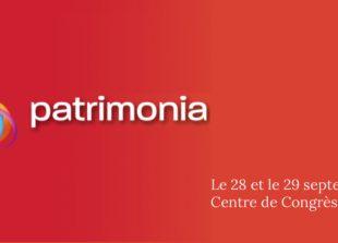 Le 28 et le 29 septembre Patrimonia, Centre de Congrès de Lyon